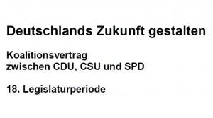 Koalitionsvertrag_CDU_CSU_SPD_18._Legislaturperiode_Deutschlands_Zukunft_gestalten